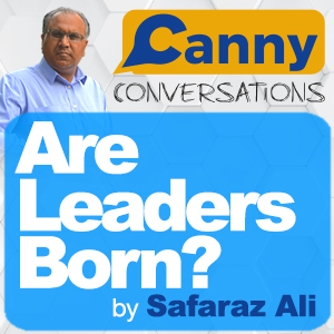Canny Conversations. Are Leaders Born?