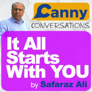 It all starts with you podcast by Safaraz Ali